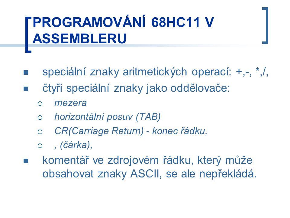 speciální znaky aritmetických operací: +,-, *,/, čtyři speciální znaky jako oddělovače:  mezera  horizontální posuv (TAB)  CR(Carriage Return) - konec řádku, , (čárka), komentář ve zdrojovém řádku, který může obsahovat znaky ASCII, se ale nepřekládá.
