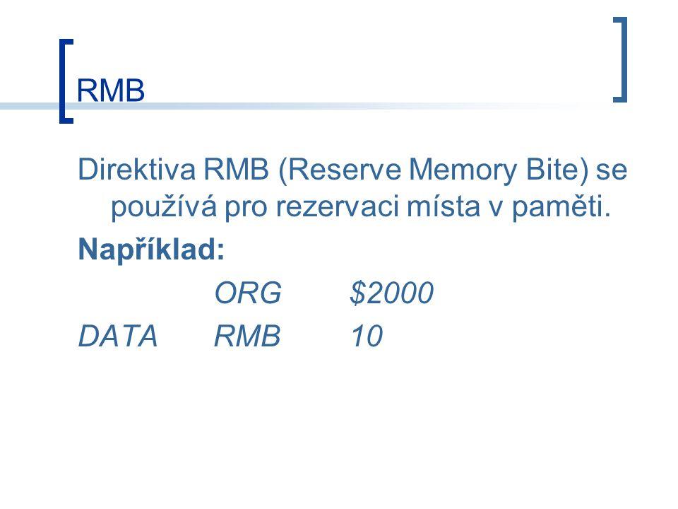 RMB Direktiva RMB (Reserve Memory Bite) se používá pro rezervaci místa v paměti.