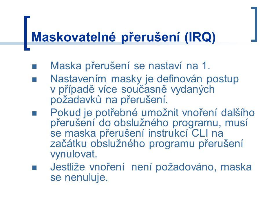 Maska přerušení se nastaví na 1. Nastavením masky je definován postup v případě více současně vydaných požadavků na přerušení. Pokud je potřebné umožn
