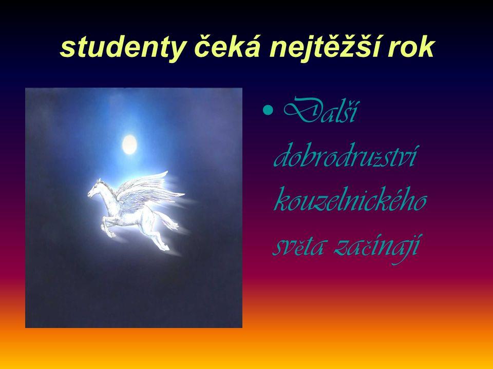 studenty čeká nejtěžší rok Další dobrodru ž ství kouzelnického sv ě ta za č ínají