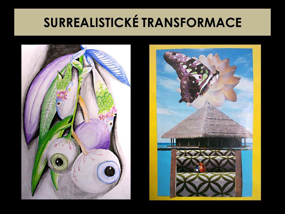 SURREALISTICKÉ TRANSFORMACE