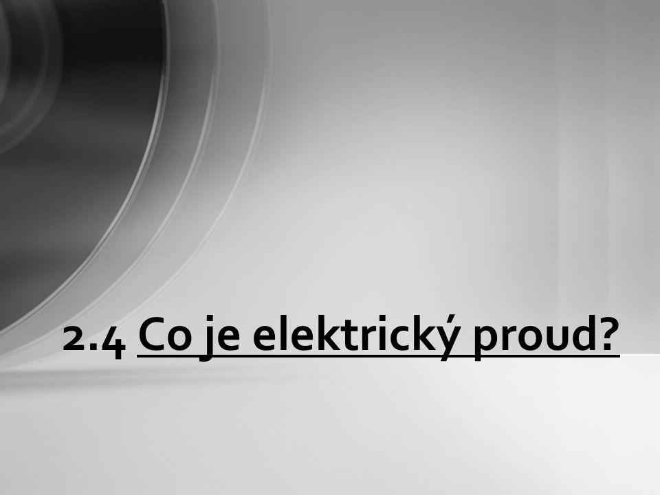 2.4 Co je elektrický proud?