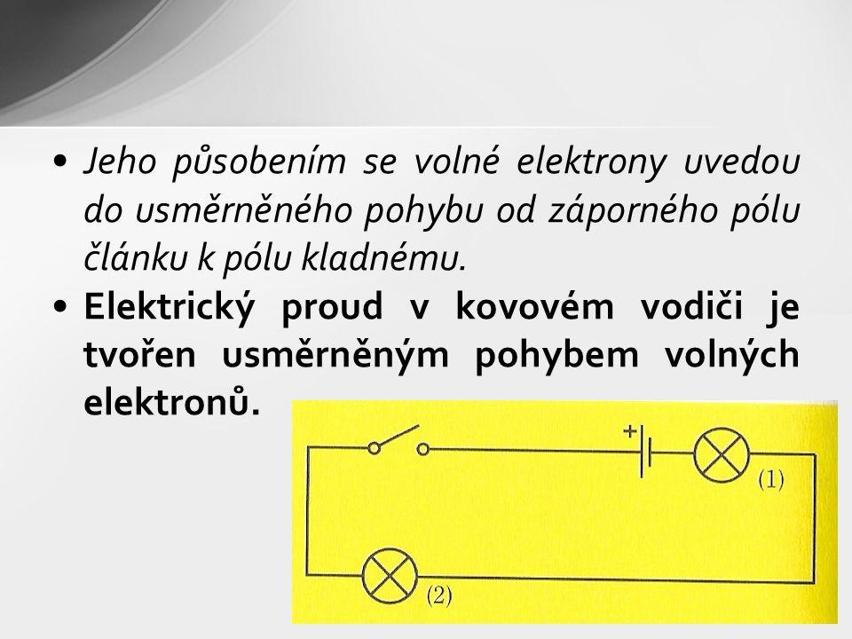 Jeho působením se volné elektrony uvedou do usměrněného pohybu od záporného pólu článku k pólu kladnému. Elektrický proud v kovovém vodiči je tvořen u