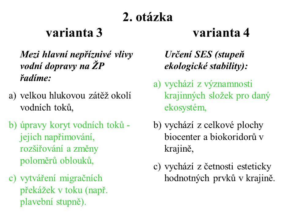 1. otázka varianta 3 varianta 4 Území s vysokou ekologickou stabilitou: a)jsou zpravidla využívána pro zemědělskou produkci, b)jsou často zastoupena v