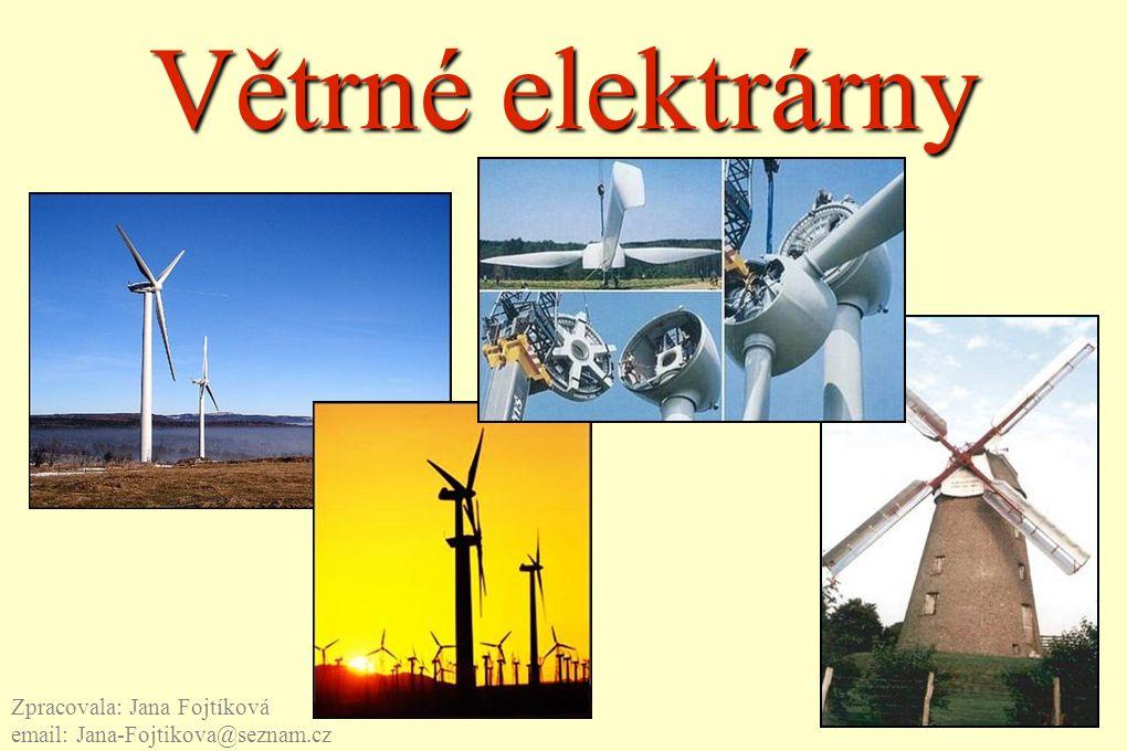 Větrné elektrárny Zpracovala: Jana Fojtíková email: Jana-Fojtikova@seznam.cz