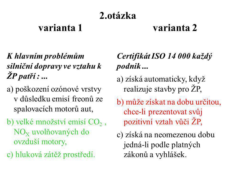 1.otázka varianta 1 varianta 2 Sukcese je proces,...