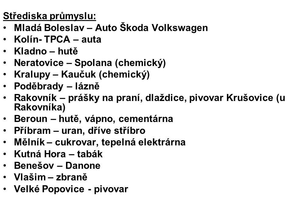 Střediska průmyslu: Mladá Boleslav – Auto Škoda Volkswagen Kolín- TPCA – auta Kladno – hutě Neratovice – Spolana (chemický) Kralupy – Kaučuk (chemický) Poděbrady – lázně Rakovník – prášky na praní, dlaždice, pivovar Krušovice (u Rakovníka) Beroun – hutě, vápno, cementárna Příbram – uran, dříve stříbro Mělník – cukrovar, tepelná elektrárna Kutná Hora – tabák Benešov – Danone Vlašim – zbraně Velké Popovice - pivovar