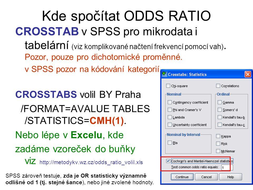 Kde spočítat ODDS RATIO CROSSTAB v SPSS pro mikrodata i tabelární (viz komplikované načtení frekvencí pomocí vah).