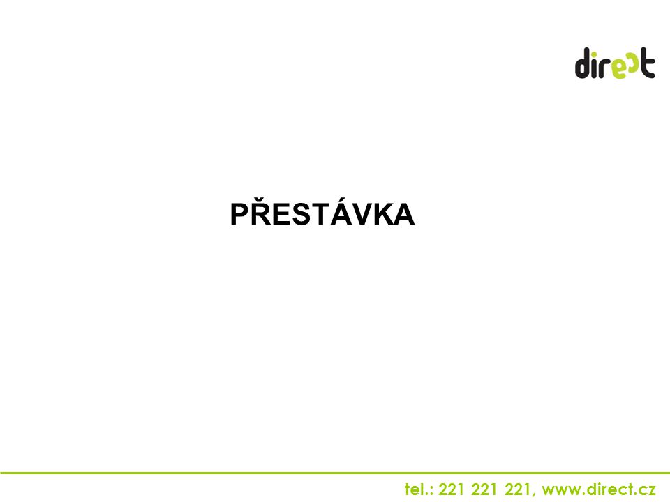 tel.: 221 221 221, www.direct.cz PŘESTÁVKA