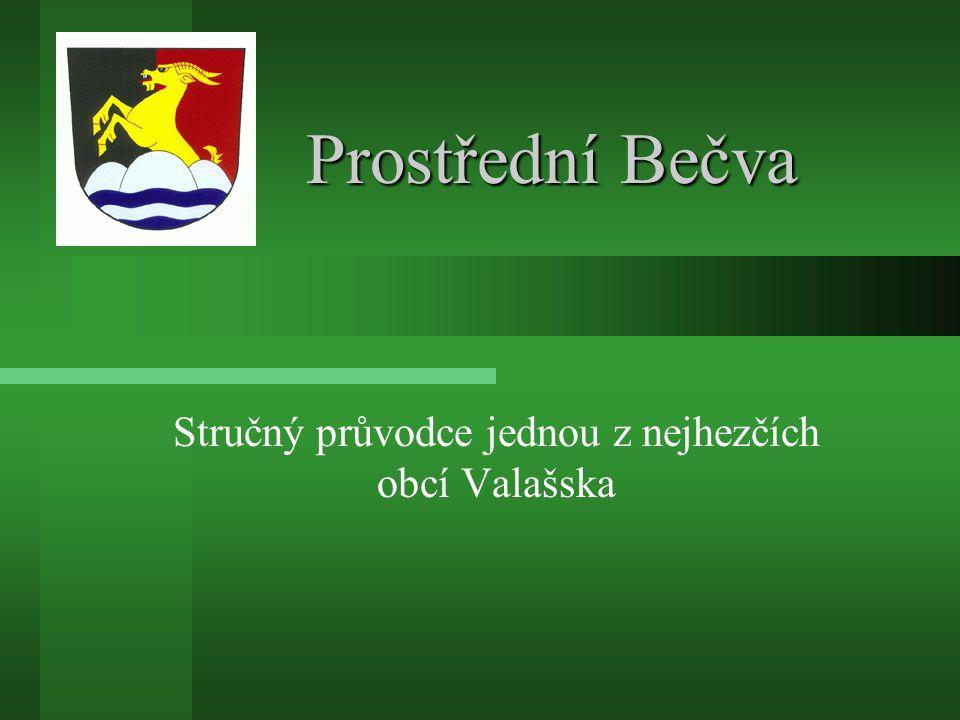 Prostřední Bečva Stručný průvodce jednou z nejhezčích obcí Valašska