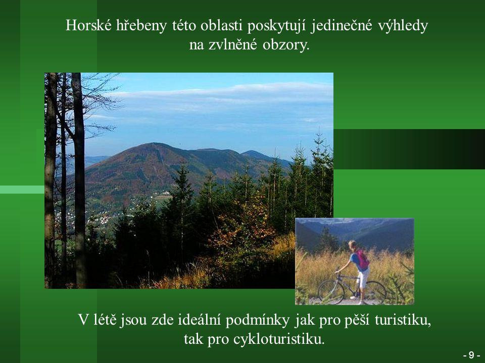 Horské hřebeny této oblasti poskytují jedinečné výhledy na zvlněné obzory.