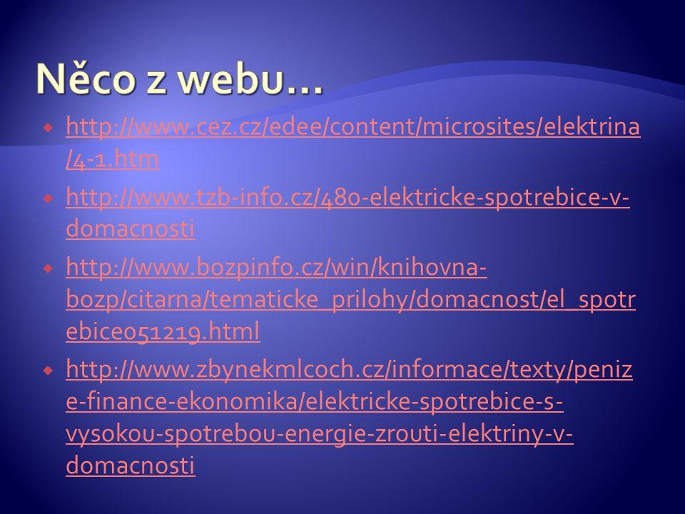  http://www.cez.cz/edee/content/microsites/elektrina /4-1.htm http://www.cez.cz/edee/content/microsites/elektrina /4-1.htm  http://www.tzb-info.cz/4