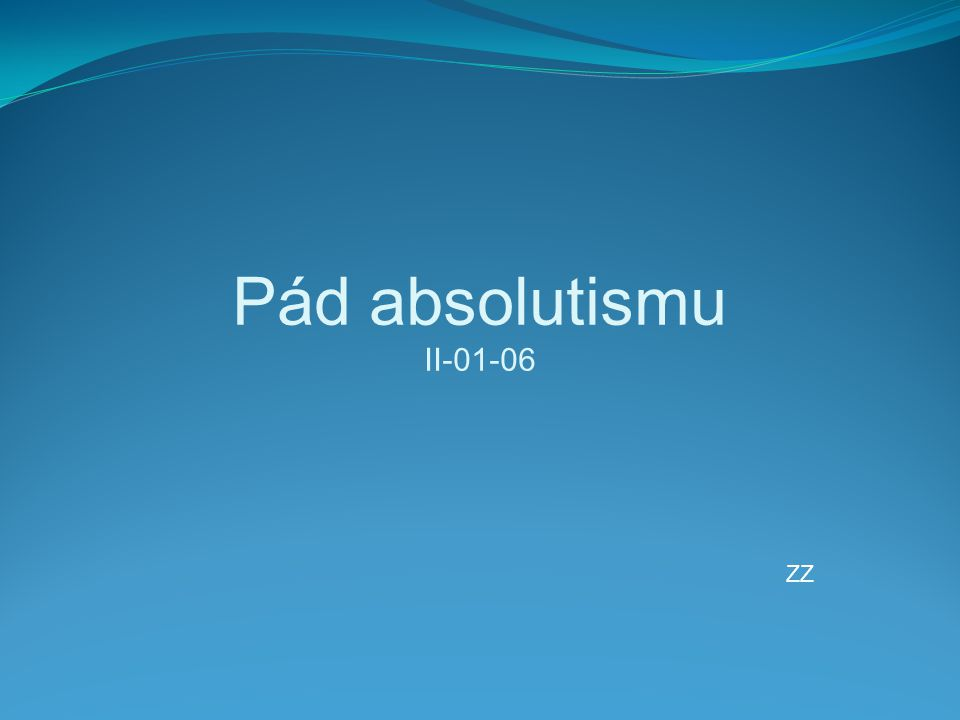 Pád absolutismu II-01-06 ZZ