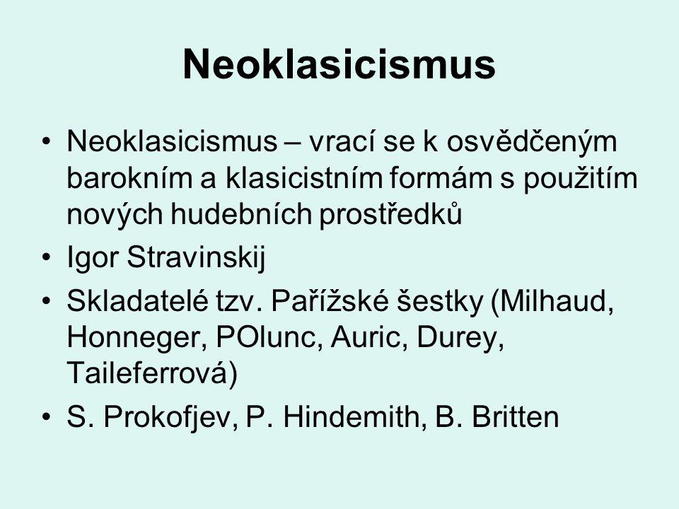 Neoklasicismus Neoklasicismus – vrací se k osvědčeným barokním a klasicistním formám s použitím nových hudebních prostředků Igor Stravinskij Skladatel