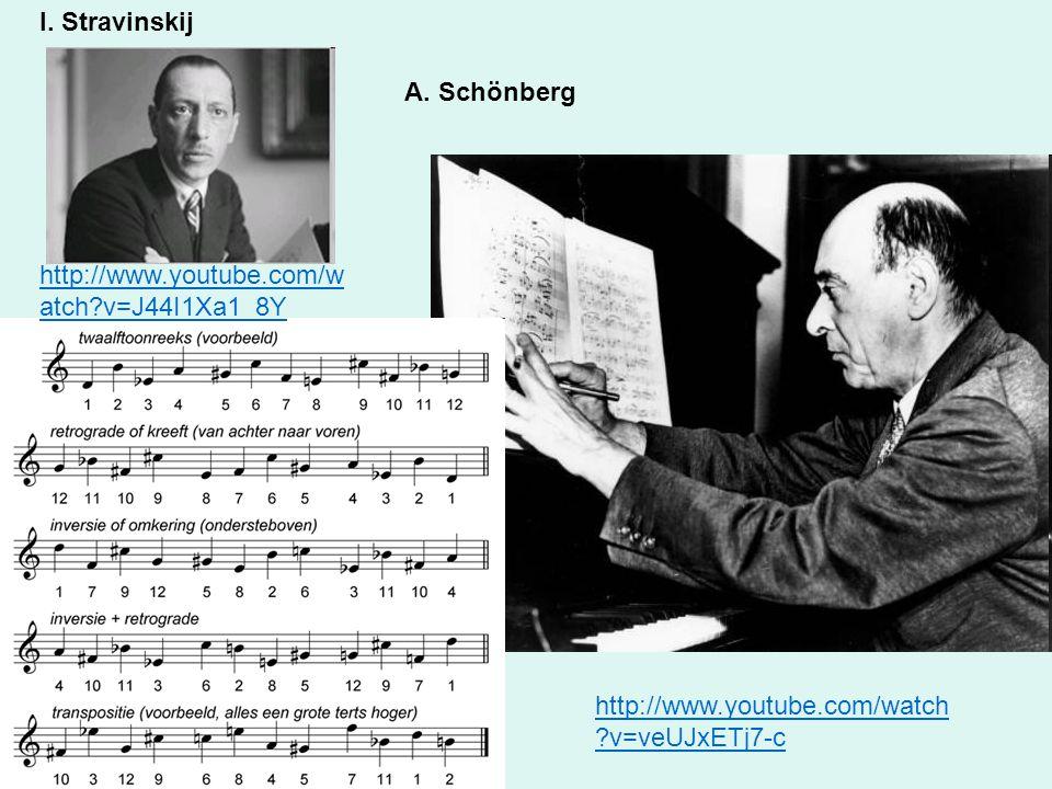 I. Stravinskij A. Schönberg http://www.youtube.com/watch ?v=veUJxETj7-c http://www.youtube.com/w atch?v=J44I1Xa1_8Y