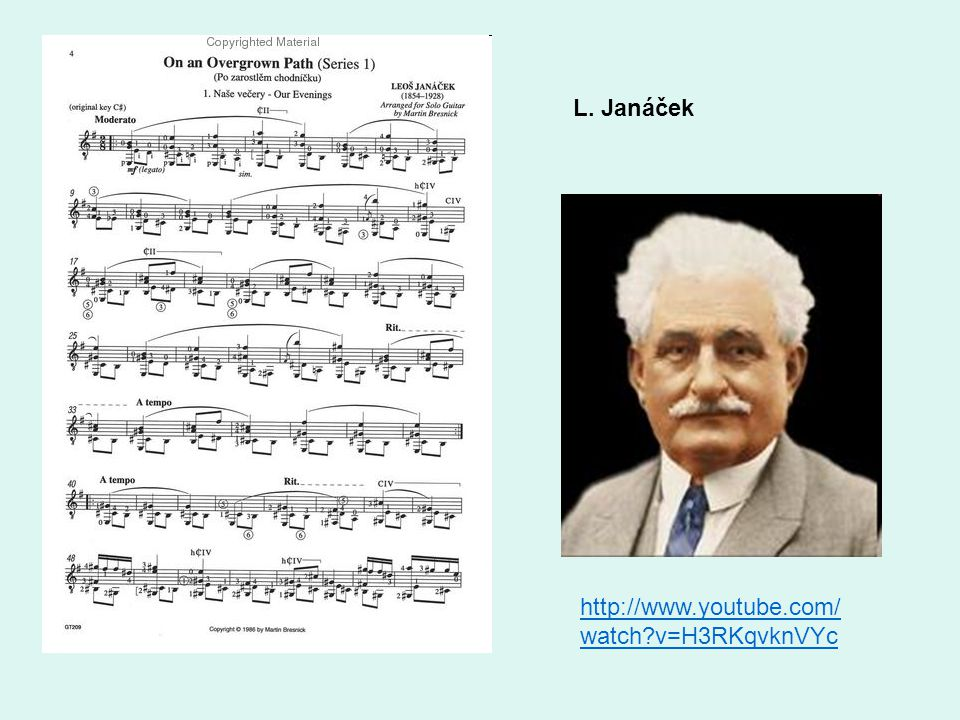 L. Janáček http://www.youtube.com/ watch?v=H3RKqvknVYc