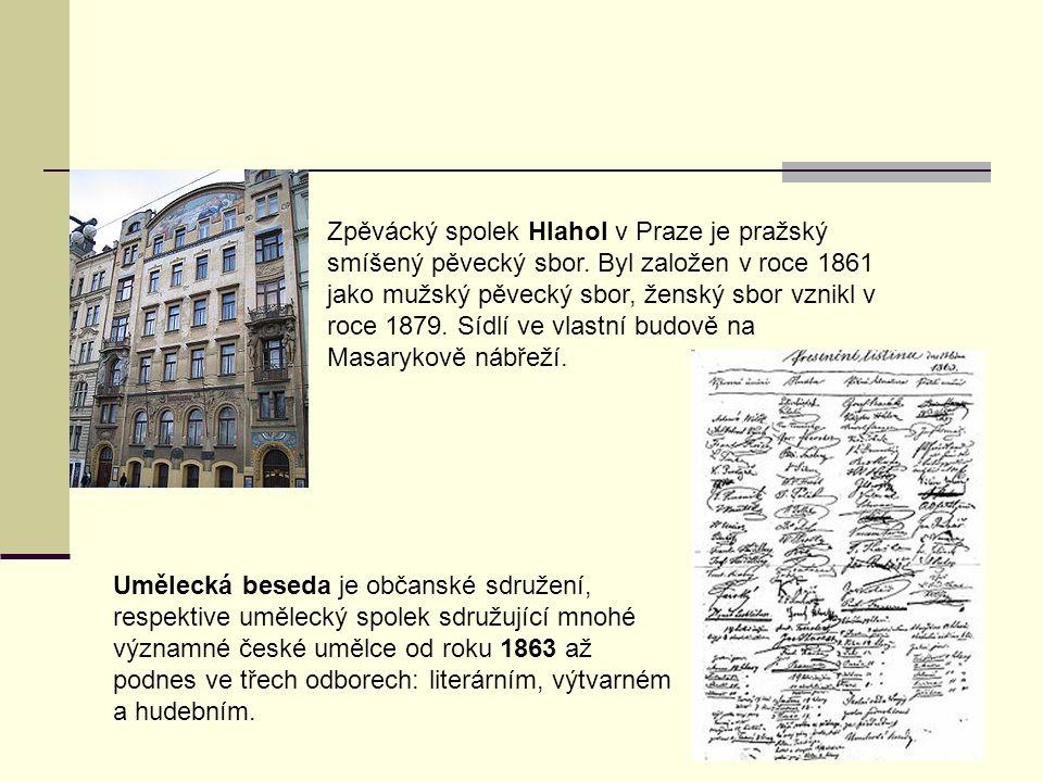 Zpěvácký spolek Hlahol v Praze je pražský smíšený pěvecký sbor. Byl založen v roce 1861 jako mužský pěvecký sbor, ženský sbor vznikl v roce 1879. Sídl