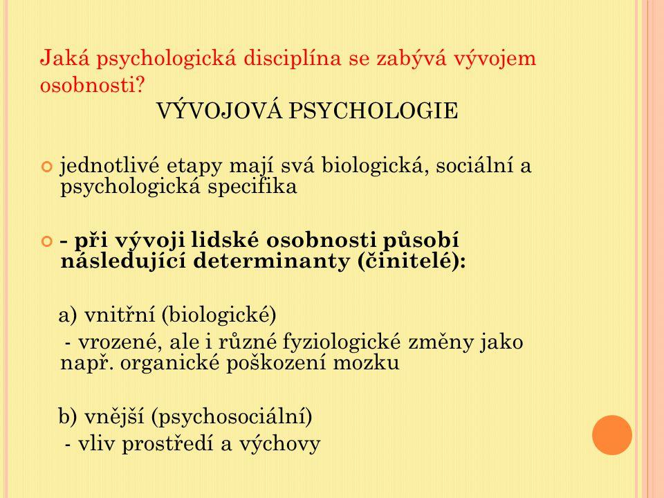 Jaká psychologická disciplína se zabývá vývojem osobnosti.