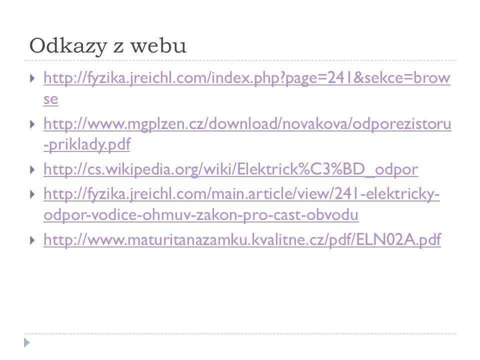 Odkazy z webu  http://fyzika.jreichl.com/index.php?page=241&sekce=brow se http://fyzika.jreichl.com/index.php?page=241&sekce=brow se  http://www.mgp