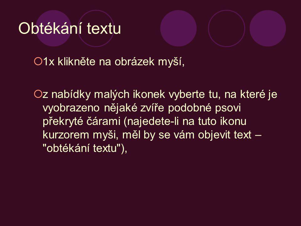 Obtékání textu II zvolíte-li např.