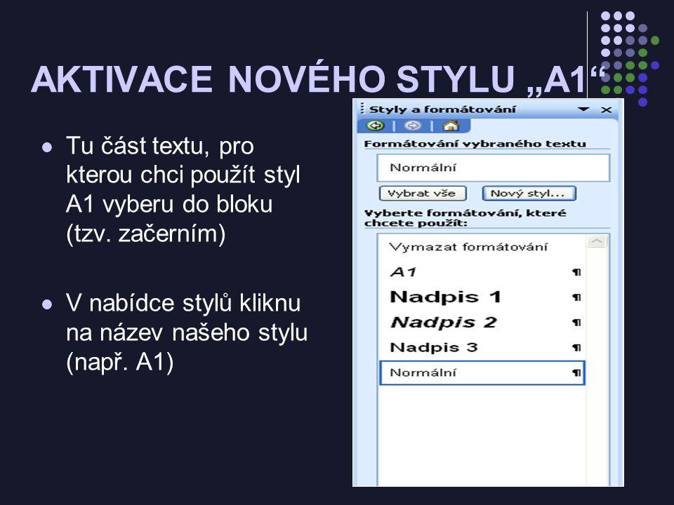 """AKTIVACE NOVÉHO STYLU """"A1 Tu část textu, pro kterou chci použít styl A1 vyberu do bloku (tzv."""
