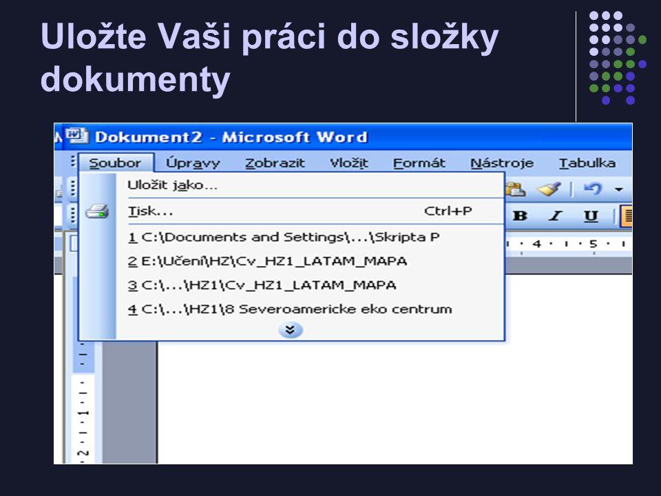 Uložte Vaši práci do složky dokumenty