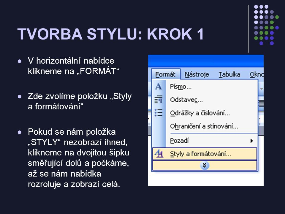 """TVORBA STYLU: KROK 2 Klikneme na """"nový styl Tímto krokem se nám otevře nové okno, do tohoto okna budeme doplňovat další parametry, které náš styl bude muset splňovat."""