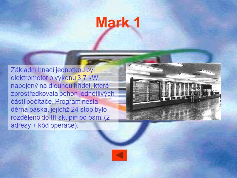 Mark 1 Základní hnací jednotkou byl elektromotor o výkonu 3,7 kW napojený na dlouhou hřídel, která zprostředkovala pohon jednotlivých částí počítače.
