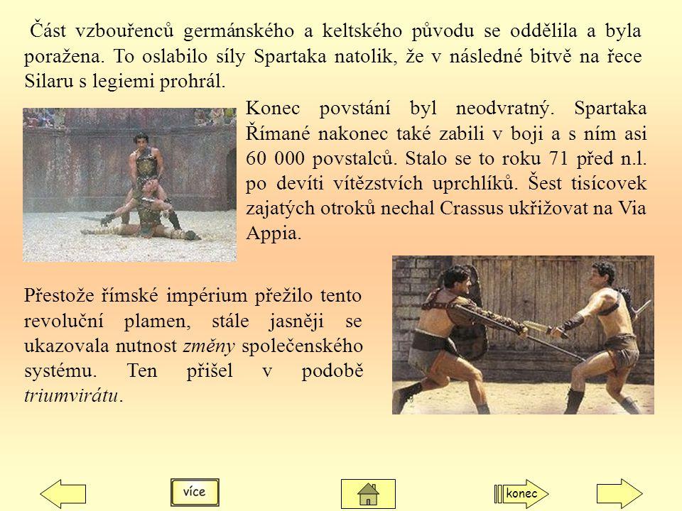 Část vzbouřenců germánského a keltského původu se oddělila a byla poražena. To oslabilo síly Spartaka natolik, že v následné bitvě na řece Silaru s le