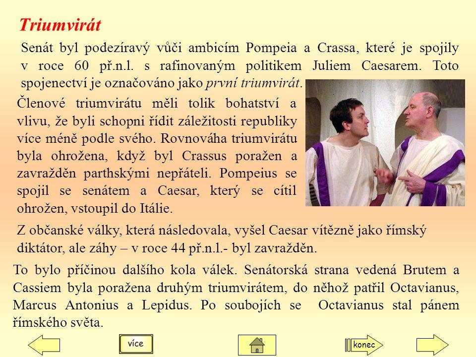 Senát byl podezíravý vůči ambicím Pompeia a Crassa, které je spojily v roce 60 př.n.l. s rafinovaným politikem Juliem Caesarem. Toto spojenectví je oz