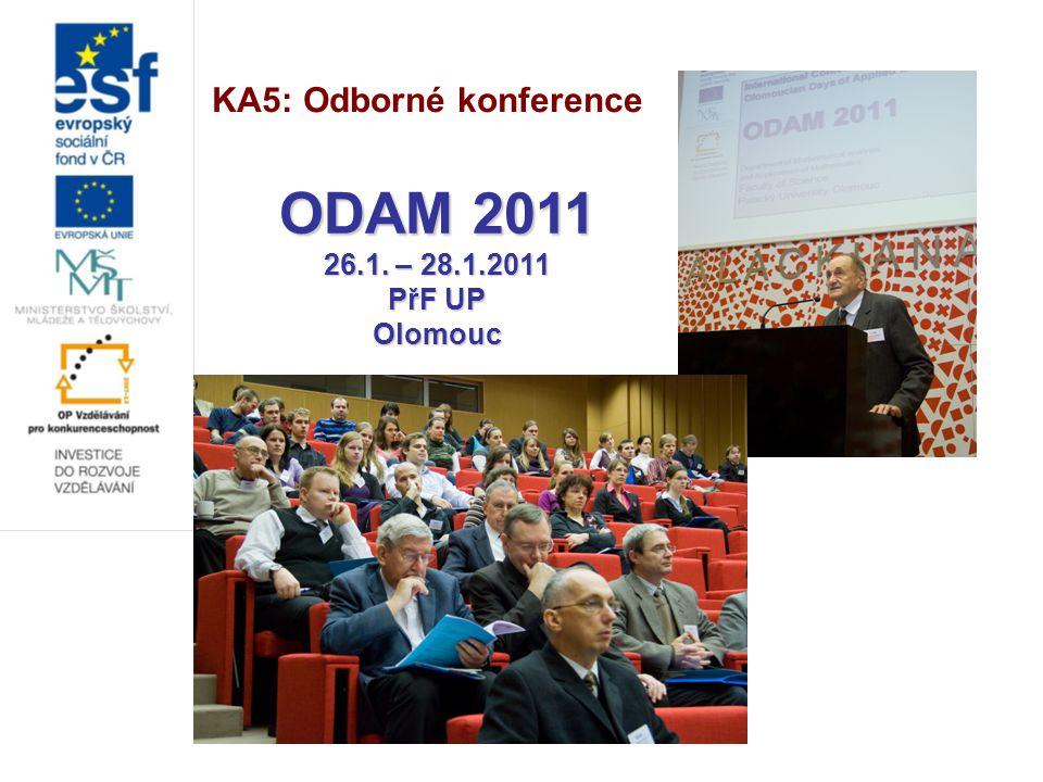 KA5: Odborné konference ODAM 2011 26.1. – 28.1.2011 PřF UP Olomouc