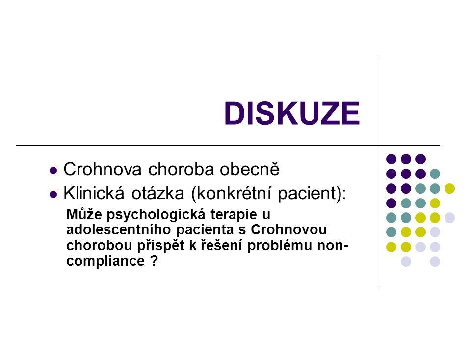 DISKUZE Crohnova choroba obecně Klinická otázka (konkrétní pacient): Může psychologická terapie u adolescentního pacienta s Crohnovou chorobou přispět