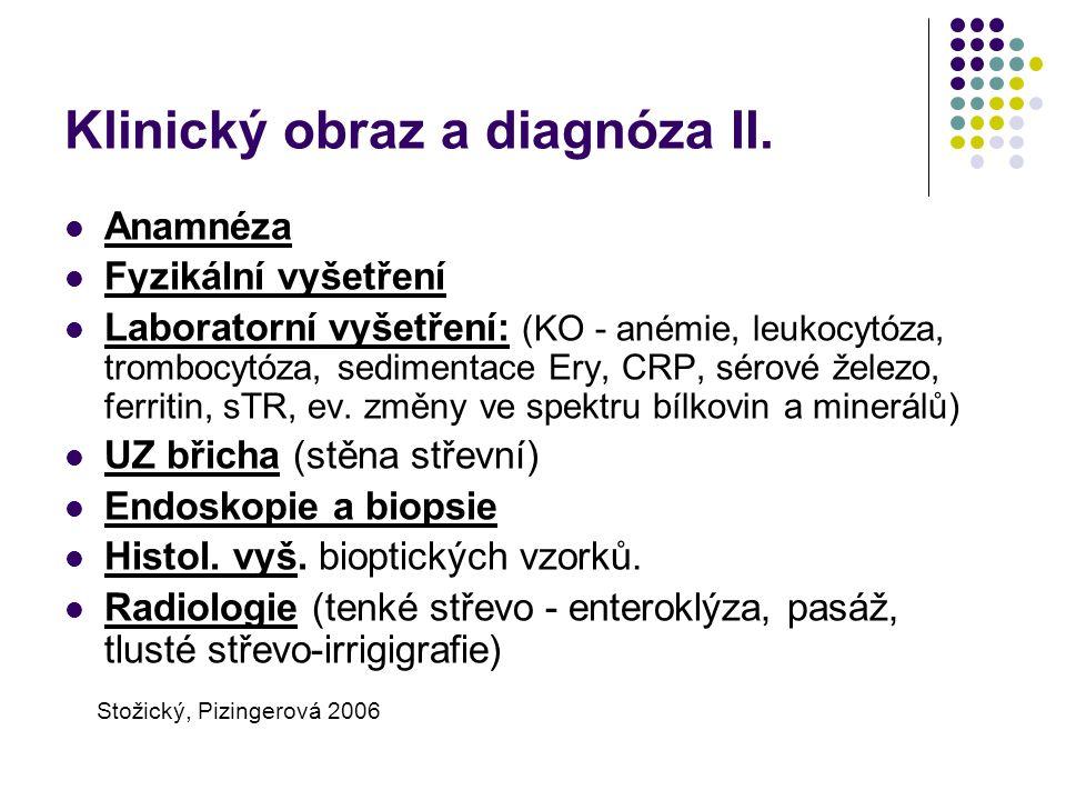 Klinický obraz a diagnóza II. Anamnéza Fyzikální vyšetření Laboratorní vyšetření: (KO - anémie, leukocytóza, trombocytóza, sedimentace Ery, CRP, sérov
