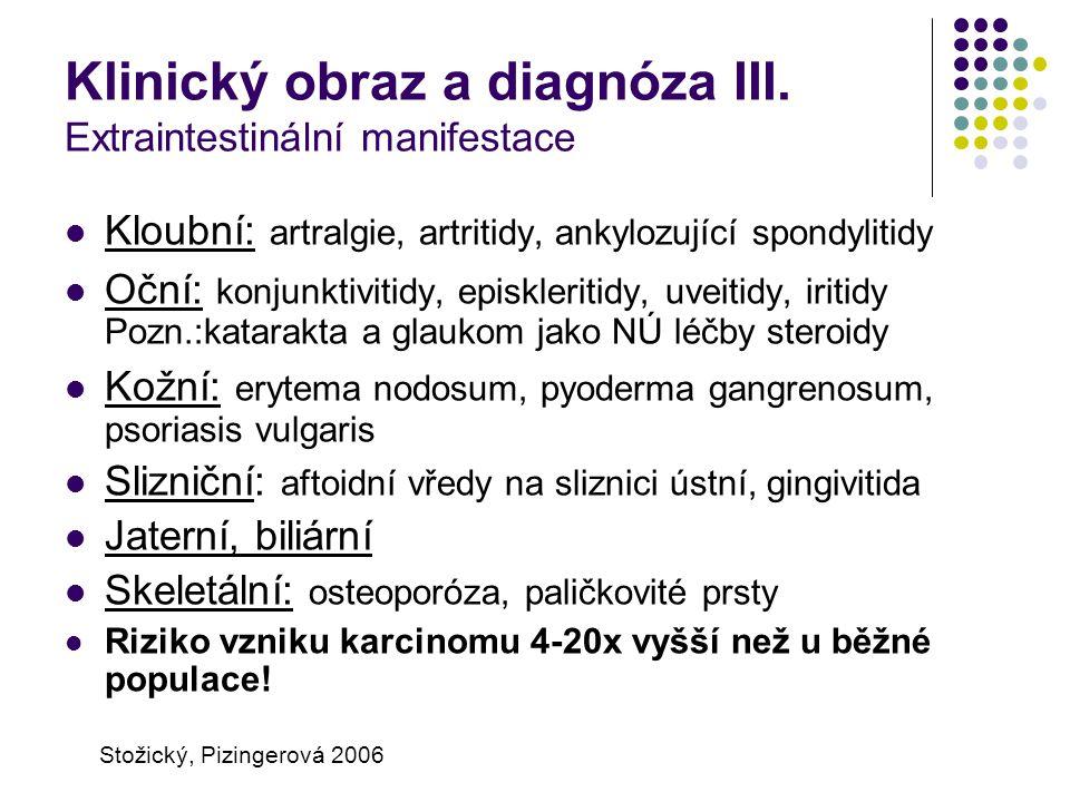 Klinický obraz a diagnóza III. Extraintestinální manifestace Kloubní: artralgie, artritidy, ankylozující spondylitidy Oční: konjunktivitidy, episkleri