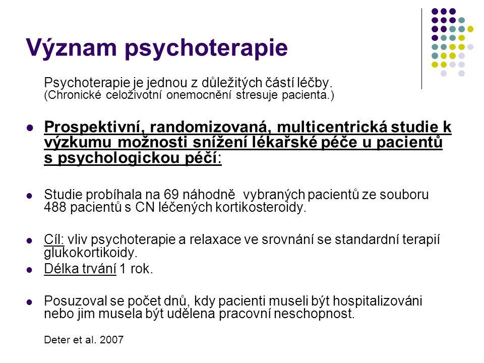 Význam psychoterapie Psychoterapie je jednou z důležitých částí léčby. (Chronické celoživotní onemocnění stresuje pacienta.) Prospektivní, randomizova