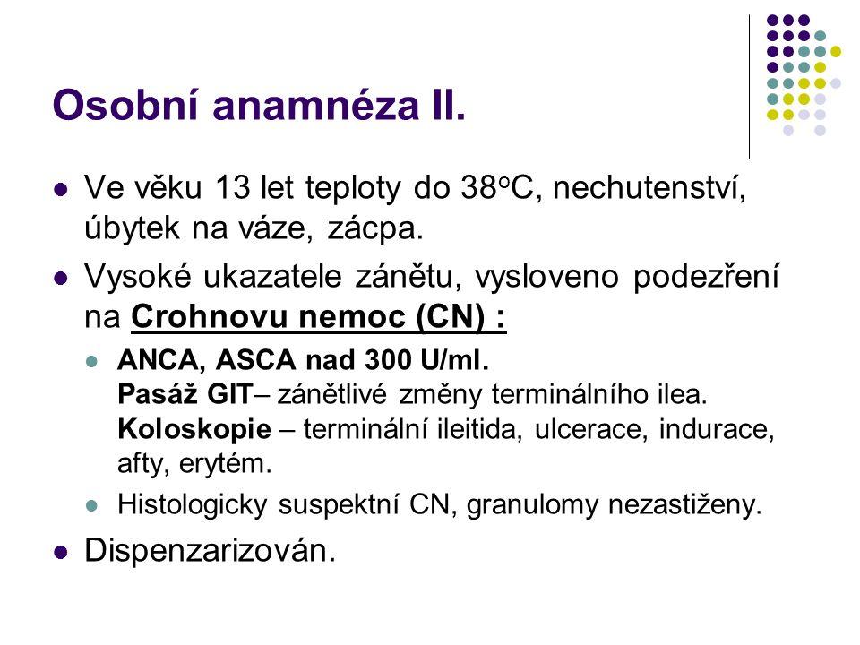 Trvalá doporučená léčba Pentasa 3x500 mg Helicid 20 mg tbl., 1-0-0 Vitacalcin tbl., 2x1 Maltofer gtt., 50 gtt.