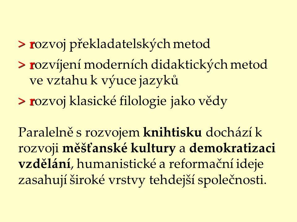 >r >rozvoj překladatelských metod >r >rozvíjení moderních didaktických metod ve vztahu k výuce jazyků >r >rozvoj klasické filologie jako vědy Paraleln