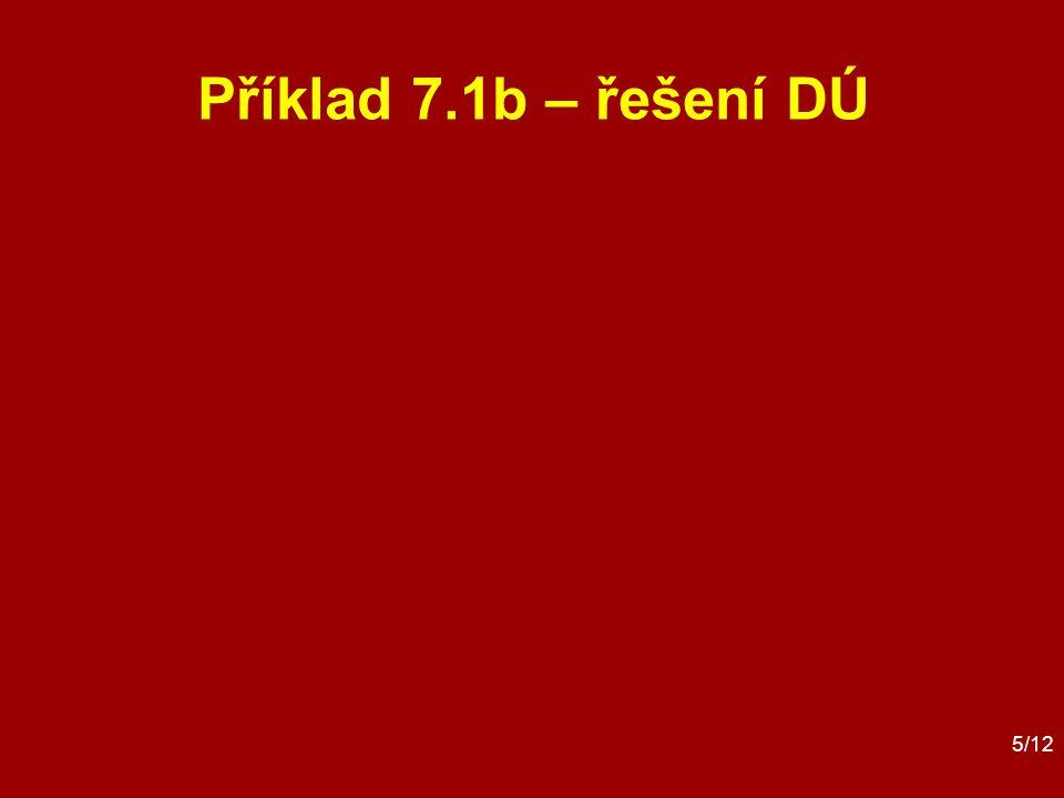 5/12 Příklad 7.1b – řešení DÚ