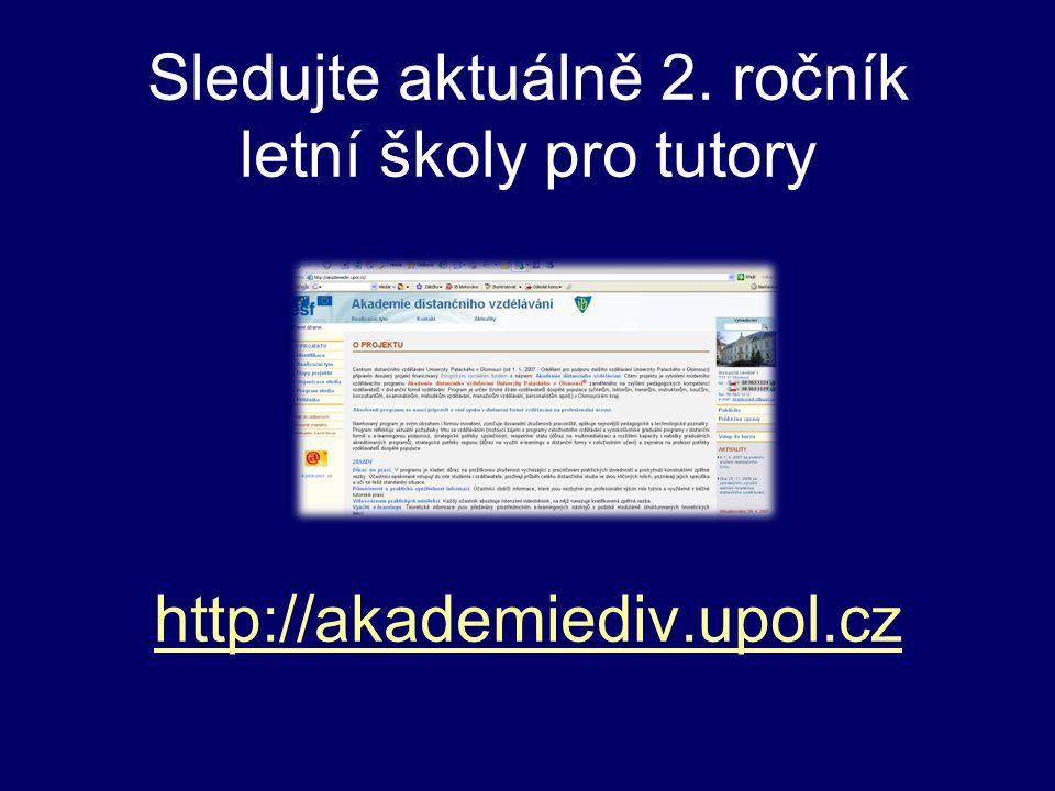 Sledujte aktuálně 2. ročník letní školy pro tutory http://akademiediv.upol.cz http://akademiediv.upol.cz