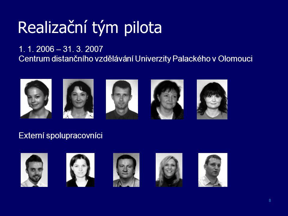 Realizační tým pilota 8 1. 1. 2006 – 31. 3.