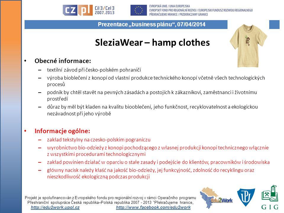 Obecné informace: – textilní závod při česko-polském pohraničí – výroba bioblečení z konopí od vlastní produkce technického konopí včetně všech techno