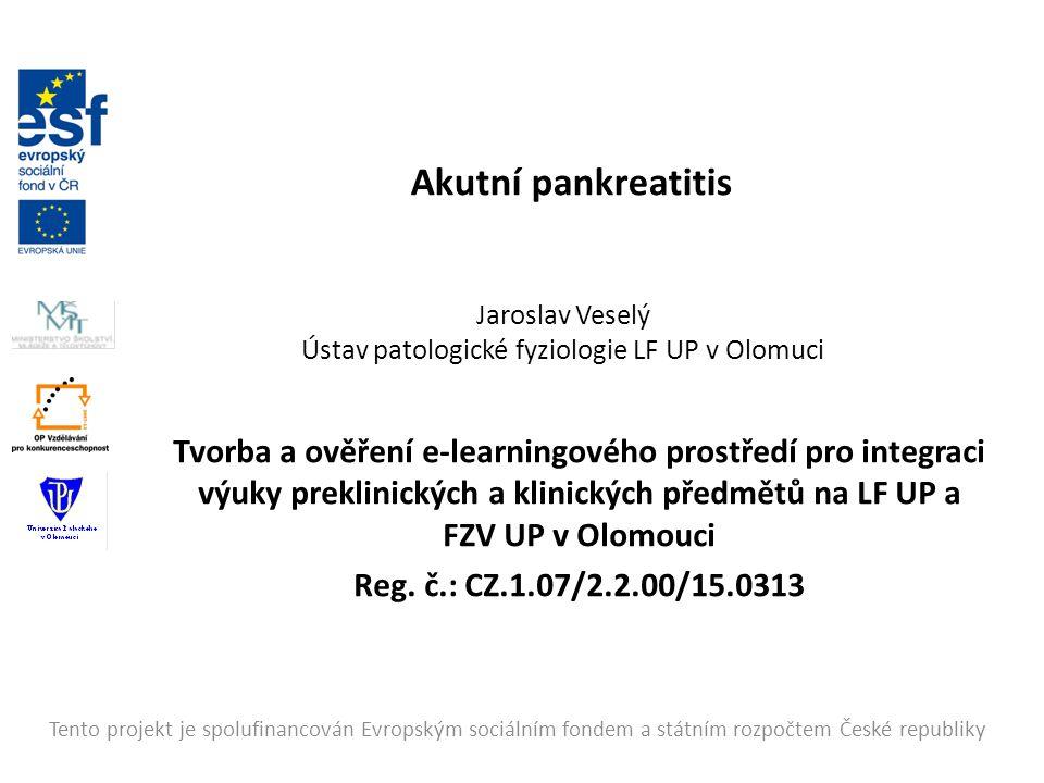 Tvorba a ověření e-learningového prostředí pro integraci výuky preklinických a klinických předmětů na LF UP a FZV UP v Olomouci Reg.