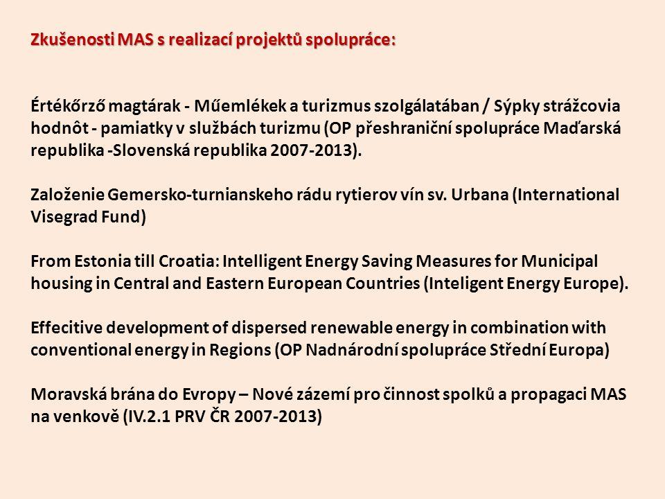 Zkušenosti MAS s realizací projektů spolupráce: Értékőrző magtárak - Műemlékek a turizmus szolgálatában / Sýpky strážcovia hodnôt - pamiatky v službách turizmu (OP přeshraniční spolupráce Maďarská republika -Slovenská republika 2007-2013).