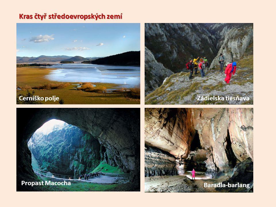 Cerniško poljeZádielska tiesňava Propast Macocha Baradla-barlang