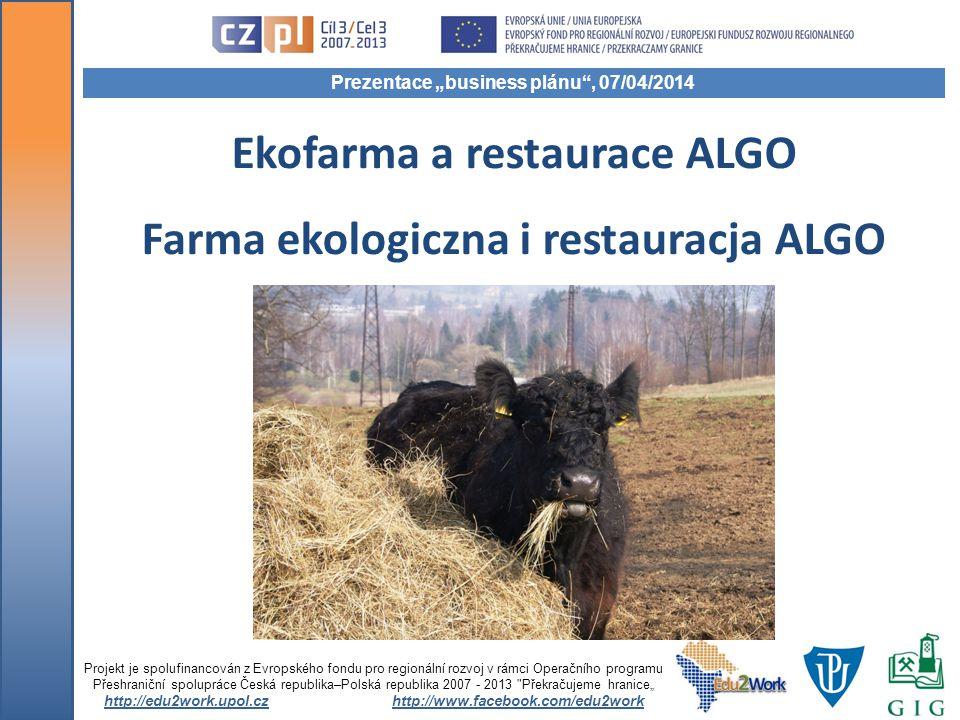Ekofarma a restaurace ALGO Farma ekologiczna i restauracja ALGO Projekt je spolufinancován z Evropského fondu pro regionální rozvoj v rámci Operačního