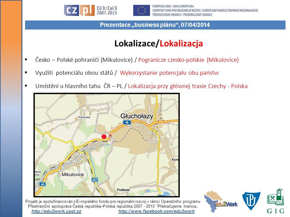 Lokalizace/Lokalizacja  Česko – Polské pohraničí (Mikulovice) / Pogranicze czesko-polskie (Mikulovice)  Využití potenciálu obou států / Wykorzystani