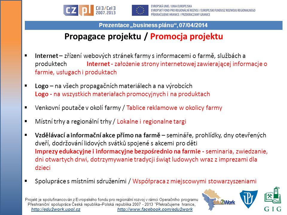 Propagace projektu / Promocja projektu  Internet – zřízení webových stránek farmy s informacemi o farmě, službách a produktech Internet - założenie s