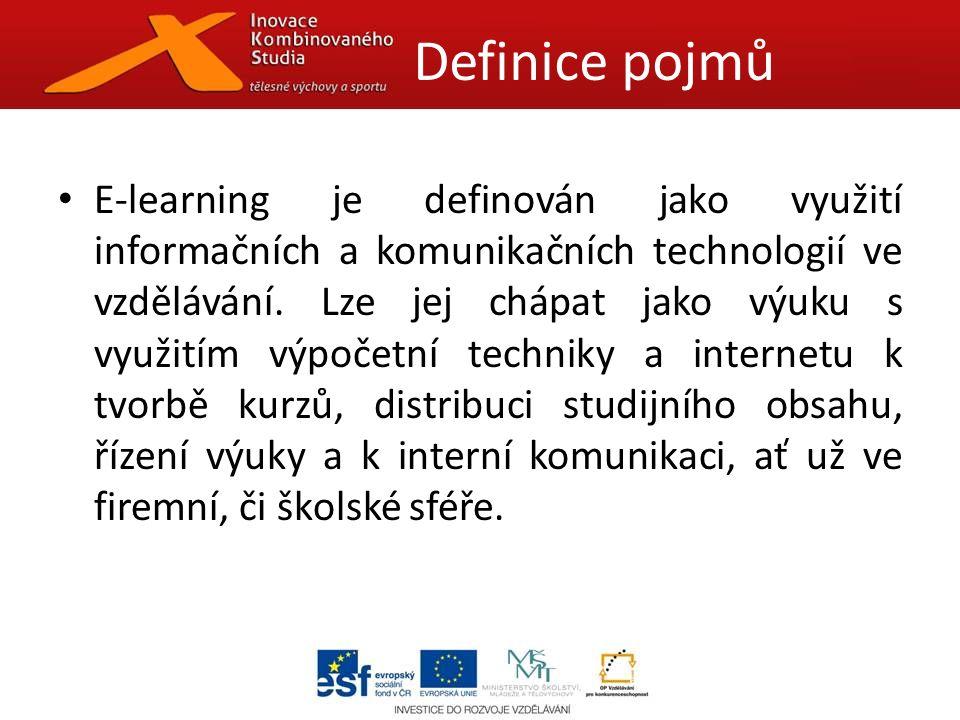 E-learning je definován jako využití informačních a komunikačních technologií ve vzdělávání.