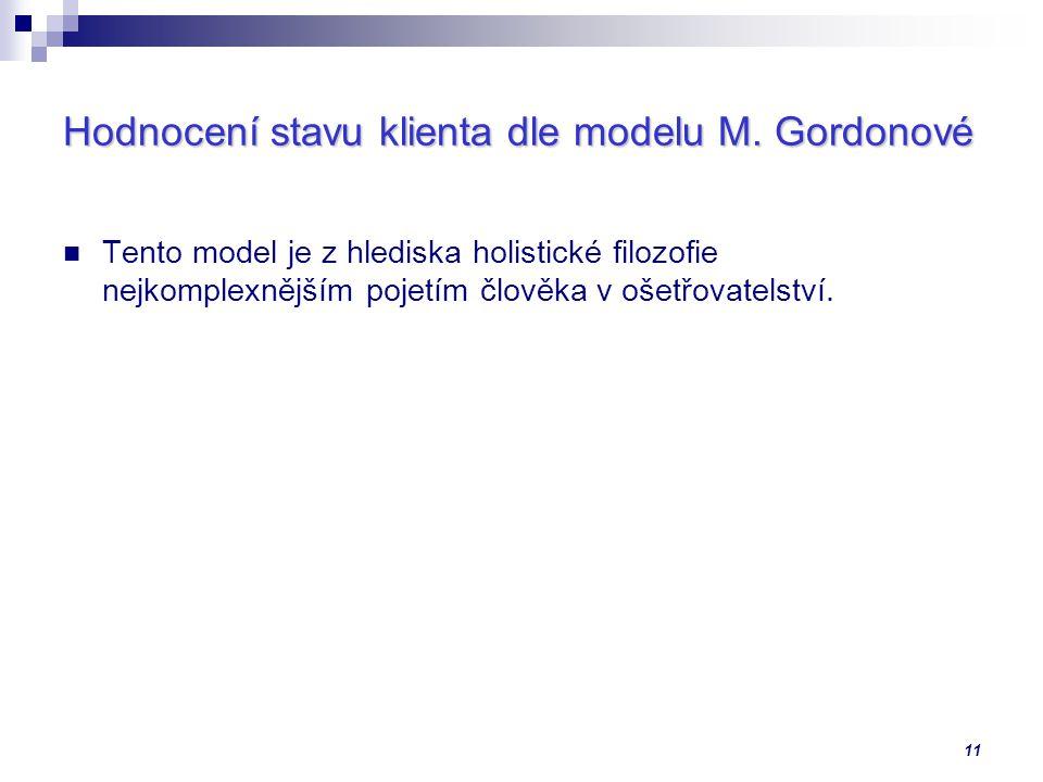 11 Hodnocení stavu klienta dle modelu M.