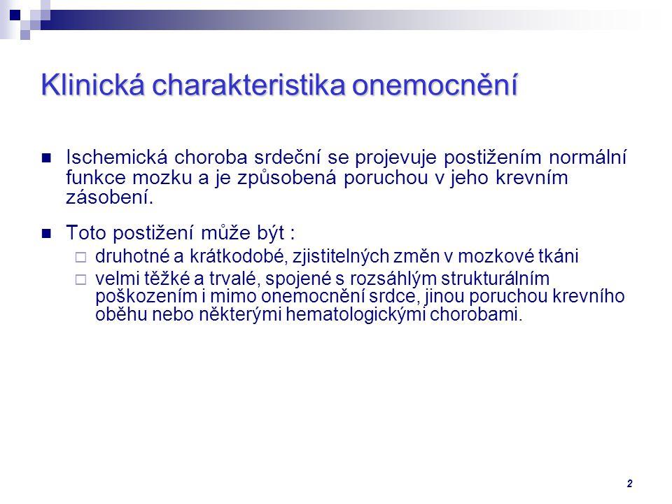 3 Dělení ischemických mozkových příhod Ložiskové, tzv.